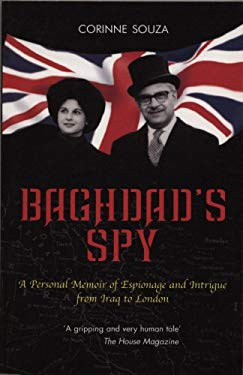 Baghdad's Spy: A Personal Memoir of Espionage and Intrigue from Iraq to London 9781840188493