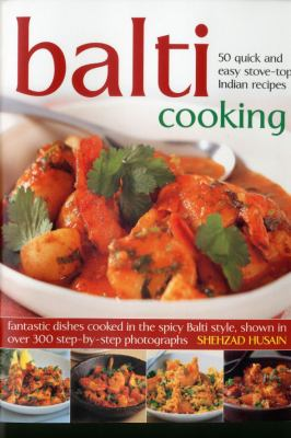 Balti Cooking: 50 Quick and Easy Stove-Top Indian Recipes 9781844769063