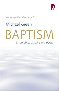 Baptism: Its Purpose, Practice and Power 9781842274194