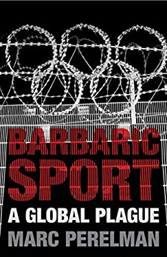 Barbaric Sport: A Global Plague 9781844678594