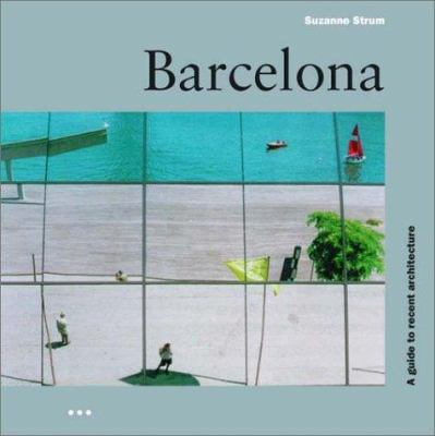 Barcelona: A Guide to Recent Architecture 9781841660059