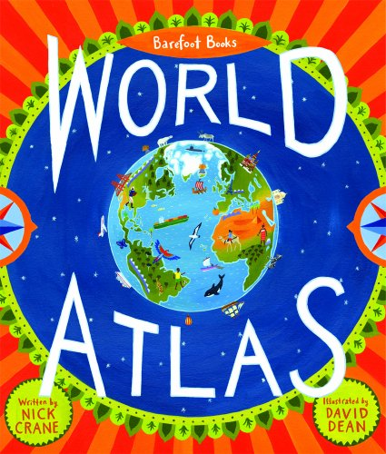 Barefoot Books World Atlas. Written by Nick Crane 9781846863325