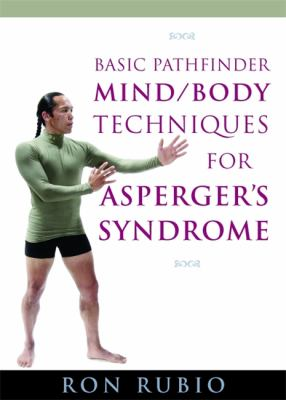 Basic Pathfinder Mind/Body Techniques for Asperger's Syndrome 9781843108900