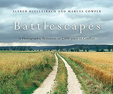 Battlescapes: A Photographic Testament to 2,000 Years of Conflict 9781846034145