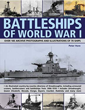 Battleships of World War I: Over 185 Archive Photographs and Illustrations of 70 Ships 9781844763771