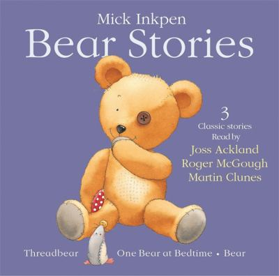 Bear Stories: Threadbear, One Bear at Bedtime, Bear 9781840329896