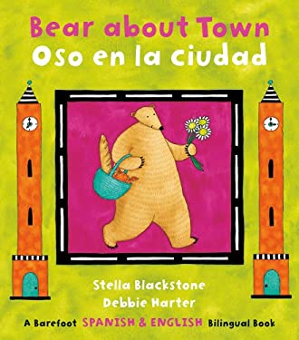 Bear about Town/Oso En La Ciudad (Bilingual English/Spanish) 9781846863776