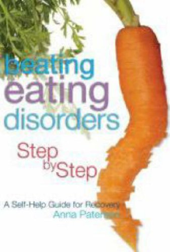 Beating Eating Disorders Step by Step: A Self-Help Guide for Recovery 9781843103400