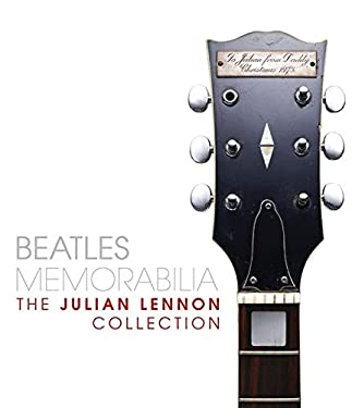 Beatles Memorabilia: The Julian Lennon Collection 9781847960184