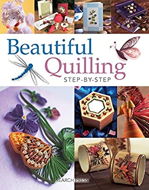 Beautiful Quilling Step-By-Step Beautiful Quilling Step-By-Step 9781844485109
