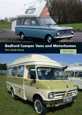 Bedford Camper Vans and Motorhomes: The Inside Story 9781847971579