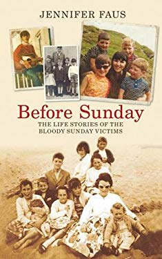 Before Sunday: The Life Stories of the Bloody Sunday Victims 9781845885731