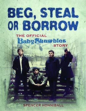 Beg, Steal or Borrow: The Official Babyshambles Story 9781844036608