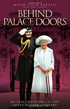 Behind Palace Doors: My Service as the Queen Mother's Equerry 9781844544448