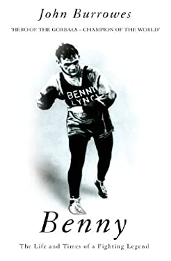 Benny: The Life and Times of a Fighting Legend 9781840186611