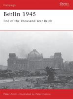 Berlin 1945: End of the Thousand Year Reich 9781841769158