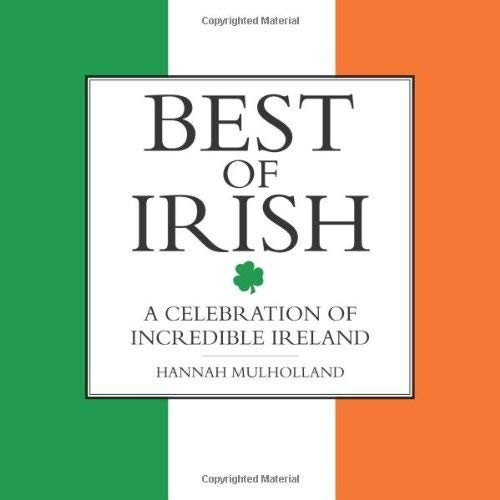 Best of Irish: A Celebration of Incredible Ireland 9781843173410