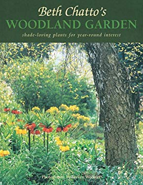 Beth Chatto's Woodland Garden: Shade-Loving Plants for Year-Round Interest 9781844033720