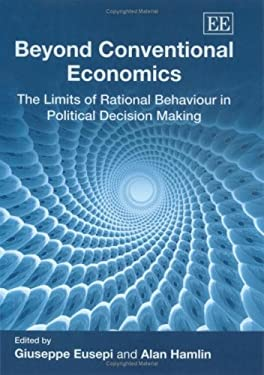 Beyond Conventional Economics: The Limits of Rational Behaviour in Political Decision Making