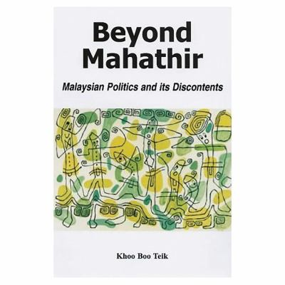 Beyond Mahathir: Malaysian Politics and Its Discontents 9781842774656