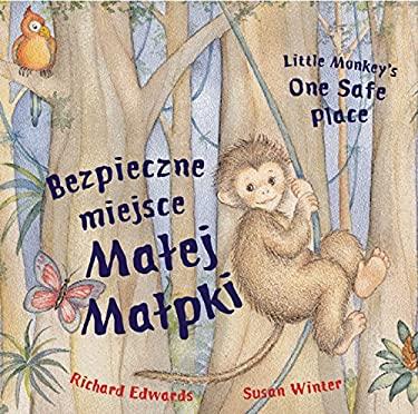 Bezpieczne Miejsce Matej Matpki/Little Monkey's One Safe Place 9781845078560