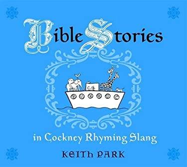 Bible Stories in Cockney Rhyming Slang 9781843109334