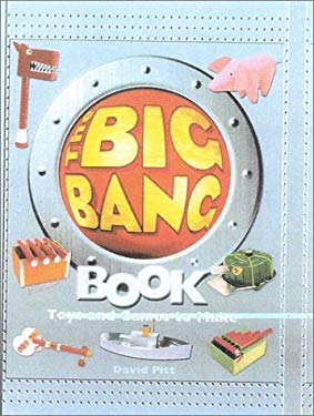 The Big Bang Book: 30 Toys and Games That Make Learning Science Fun 9781842224014