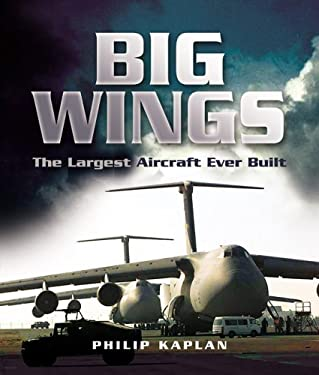 Big Wings: The Largest Aeroplane Ever Built 9781844151783