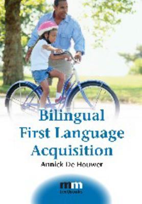 Bilingual First Language Acquisition 9781847691484