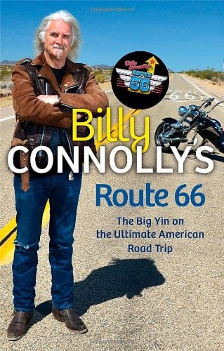 Billy Connolly's Route 66: The Big Yin on the Ultimate American Road Trip 9781847445216
