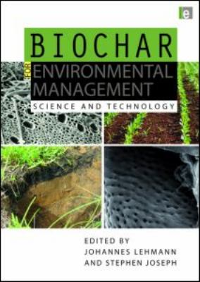 Biochar for Environmental Management: Science and Technology 9781844076581