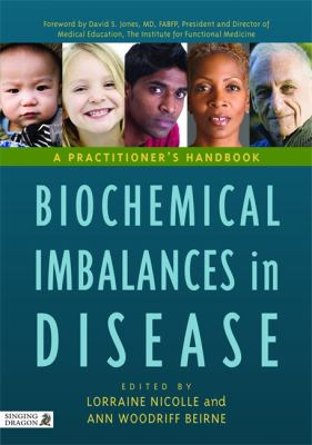 Biochemical Imbalances in Disease: A Practitioner's Handbook 9781848190337