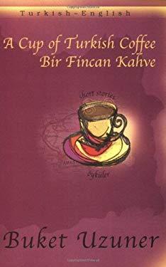 Bir Fincan Kahy = A Cup of Turkish Coffee 9781840593006