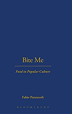 Bite Me: Food in Popular Culture 9781845207625