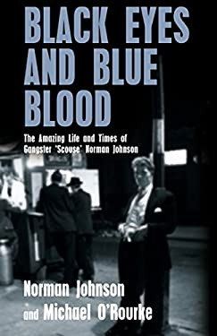Black Eyes and Blue Blood: The Amazing Life and Times of Gangster 'Scouse' Norman Johnson 9781845963552