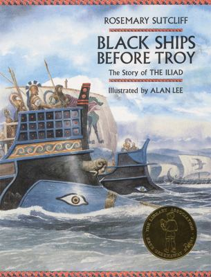Black Ships Before Troy: The Story of the Iliad 9781845073596