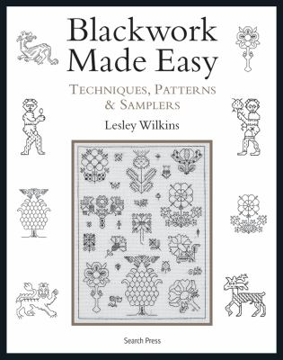 Blackwork Made Easy: Techniques, Patterns and Samplers 9781844487530