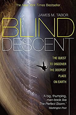Blind Descent: The Quest to Discover the Deepest Place on Earth 9781849018562