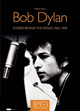 Bob Dylan: Stories Behind the Songs 1962-1969 9781847327598