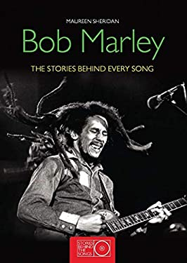 Bob Marley: The Stories Behind Every Song 9781847327789