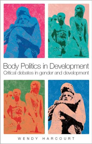 Body Politics in Development: Critical Debates in Gender and Development 9781842779354