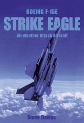 Boeing F-15e Strike Eagle: All-Weather Attack Aircraft 9781840373783