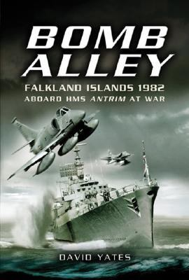 Bomb Alley - Falkland Islands 1982: Aboard HMS Antrim at War 9781844154173