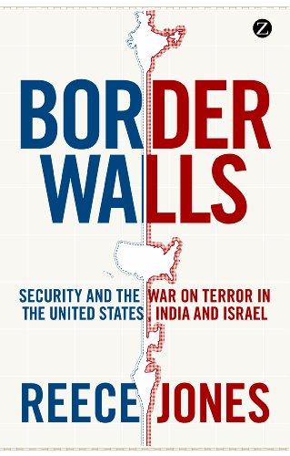 Border Walls: Security and the War on Terror in the United States, India and Israel 9781848138230