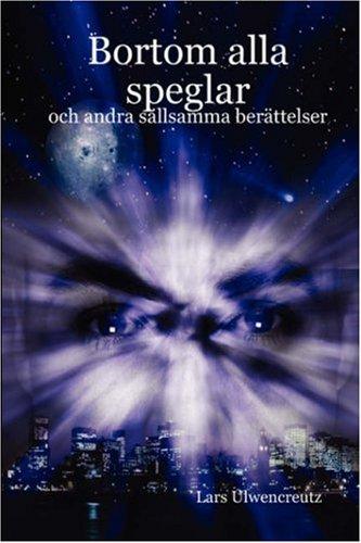 Bortom Alla Speglar - Och Andra Sllsamma Berttelser 9781847999207