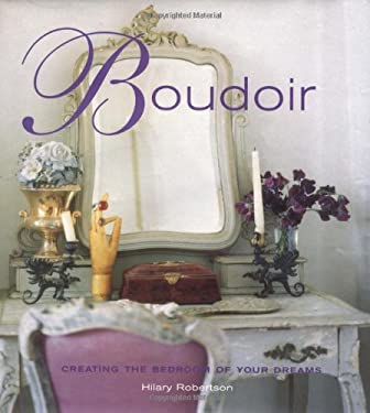 Boudoir: Creating the Bedroom of Your Dreams 9781842220672