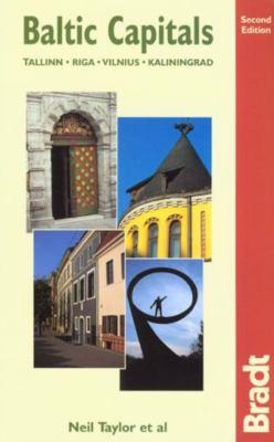 Bradt Baltic Capitals: Tallinn, Riga, Vilnius, Kaliningrad 9781841620718