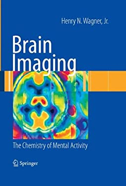 Brain Imaging: The Chemistry of Mental Activity 9781848003071