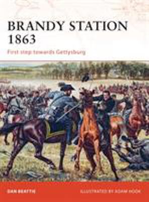Brandy Station 1863: First Step Towards Gettysburg 9781846033049