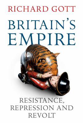Britain's Empire: Resistance, Repression and Revolt 9781844677382